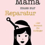 """Mama muss zur Reparatur"" von Rosa Gold"